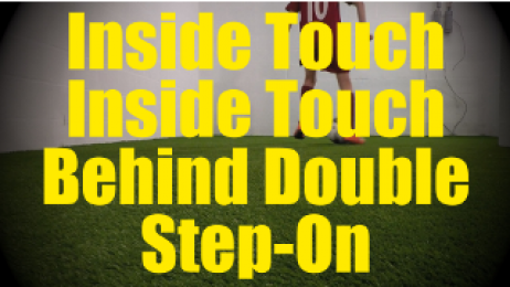 Inside Touch Inside Touch Behind Double Step-On - Dynamic Ball Mastery Drills for U10-U11