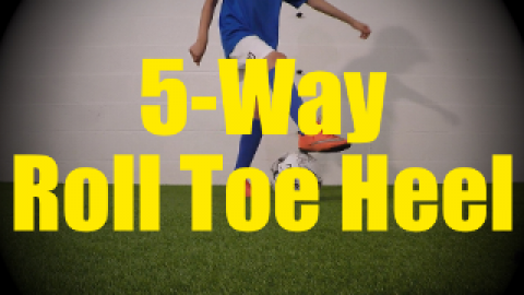 5-Way Roll Toe Heel - Static Ball Control Drills for U10-U11