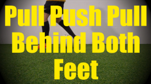 Pull Push Pull Behind Both Feet - Static Ball Control Drills for U10-U11
