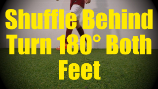 Shuffle Behind Turn 180° Both Feet - Fast Footwork Drills for U10-U11
