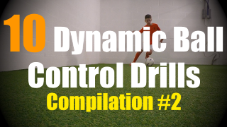 10 Dynamic Ball Control Drills to improve your Ball Mastery Skills - Compilation #2