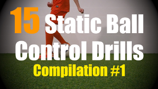 15 Static Ball Control Drills to improve your Ball Mastery Skills - Compilation #1